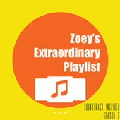 Zoey's Extraordinary Playlist (Soundtrack Inspired Season 2) by Various Artists