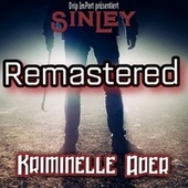 Kriminelle Ader (Remastered) by Sin Ley