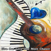 Give Our Love One More Chance de Various Artists