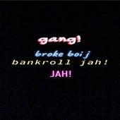 gang! by Broke Boi J