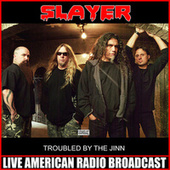Troubled By The Jinn by Slayer
