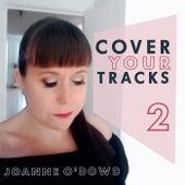 Cover Your Tracks 2 von Joanne O'Dowd