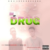She My Drug by Dms Theeunderdawg