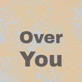 Over You von Various Artists