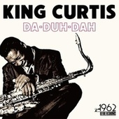 Da-Duh-Dah by King Curtis