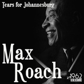 Tears for Johannesburg by Max Roach