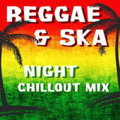Reggae & Ska Night Chillout Mix by Various Artists