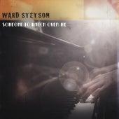 Someone To Watch Over Me von Ward Stetson