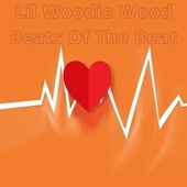 Beats Of The Beat by Lil Woodie Wood