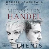 Menschenhandel - Sondereinheit Themis, Band 3 (ungekürzt) by Kerstin Rachfahl