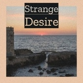 Strange Desire by Various Artists