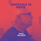 Jehovah Is Here de Paul Wilbur
