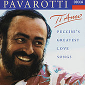 Ti Amo - Puccini's greatest love songs by Luciano Pavarotti