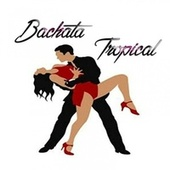 Bachata Tropical by Various Artists
