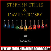 Carry On (Live) de Stephen Stills