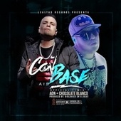 Con Base (Remix) [feat. Chocolate Blanco] de ADN