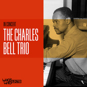 In Concert de The Charles Bell Trio