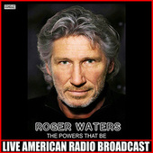 The Powers That Be by Roger Waters