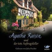 Agatha Raisin und der tote Auftragskiller by M. C. Beaton