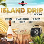 Island Drip Riddim by Various Artists