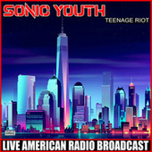 Teenage Riot by Sonic Youth