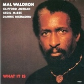 What It Is by Mal Waldron, Jimmy Jackson, Eberhard Weber, Fred Braceful