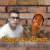 Chega no Direct Que Te Falo Nega de Júnior Brasil
