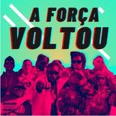 A Força Voltou by Luana Hansen, MC BIBOL, DUDA NEGUINHO, PICO, PENA, DJ BASILHAO & Mama Lion