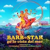 Barb & Star Go to Vista Del Mar (Original Motion Picture Soundtrack) van Christopher Lennertz