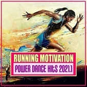 Running Motivation: Power Dance Hits 2021.1 von Various Artists