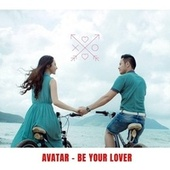 Be Your Lover de Avatar