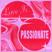 Love Is...Passionate de Various Artists