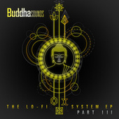 The Lo-Fi System EP (Part III) by Buddha Sounds