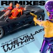 The Villain Within (Remixes) by Jarreau Vandal