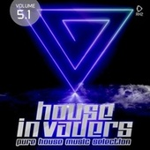 House Invaders: Pure House Music, Vol. 5.1 von Various Artists