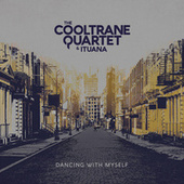 Dancing with Myself von The Cooltrane Quartet
