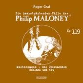 Die haarsträubenden Fälle des Philip Maloney, Vol. 119 von Michael Schacht