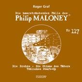 Die haarsträubenden Fälle des Philip Maloney, Vol. 117 von Michael Schacht