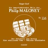 Die haarsträubenden Fälle des Philip Maloney, Vol. 116 von Michael Schacht