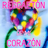 Reggaeton De Mi Corazón by Various Artists