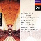 Byrd: 3 Masses, Taverner: Western Wind Mass etc. von Choir of King's College, Cambridge