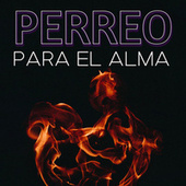 Perreo Para El Alma de Various Artists