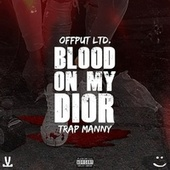 Blood On My Dior by Offput Ltd.
