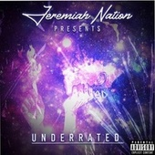 Underrated by Jeremiah Nation