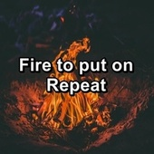 Fire to put on Repeat by Yoga Music