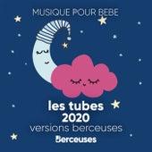 Musique pour bébé: Les tubes 2020 (Versions berceuses) von Berceuses Radio Doudou