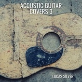 Acoustic Guitar Covers 3 de Lucas Silver