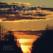 Acoustic Covers 2 by Joanie Loves Chachi