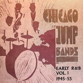 Chicago Jump Bands, Early R&B, Vol.1, 1945-54 by Various Artists