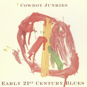 Early 21st Century Blues by Cowboy Junkies